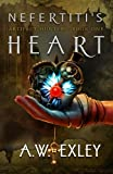 Nefertiti's Heart by A. W. Exley