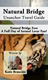 Natural Bridge Unanchor Travel Guide - Natural Bridge Zoo: A Full Day of Animal Lover Fun!