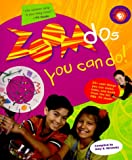 Zoomdos You Can Do : 50+ Things You Can Craft, Bake and Build from the Hit PBS TV Show!