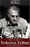 The Films of Federico Fellini (Cambridge Film Classics)