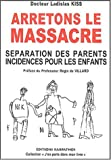 Arr�tons le massacre : S�paration des parents, incidences pour les enfants