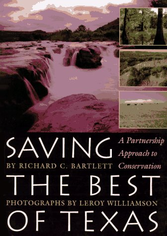 Saving the Best of Texas: A Partnership Approach to Conservation (Corrie Herring Hooks Series)