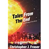 Tales from the End ~ Christopher Fraser