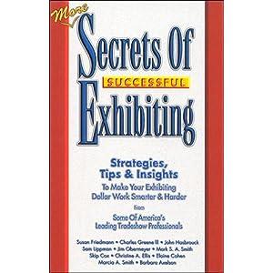 More Secrets of Successful Exhibiting