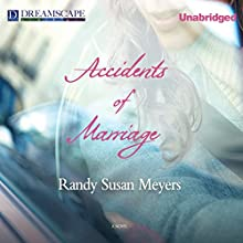 Accidents of Marriage (       UNABRIDGED) by Randy Susan Meyers Narrated by Susan Bennett