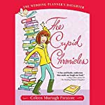 The Cupid Chronicles | Coleen Murtagh Paratore