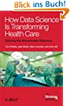 How Data Science Is Transforming Heal...