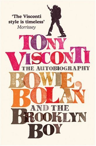 tony-visconti-the-autobiography-bowie-bolan-and-the-brooklyn-boy