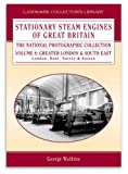 George Watkins Stationary Steam Engines of Great Britain: the National Photographic Collection: London and the South East Vol 8