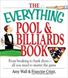 The Everything Pool & Billiards Book: From Breaking to Bank Shots, Everything You Need to Master the Game (Everything (Hobbies & Games))