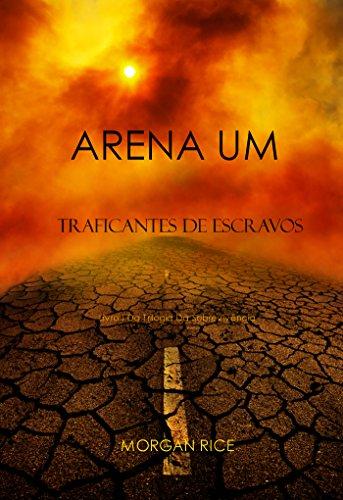 Morgan Rice - Arena Um: Traficantes De Escravos (Livro I Da Trilogia Da Sobrevivência) (Portuguese Edition)