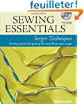 Sewing Essentials Serger Techniques:...