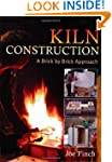Kiln Construction: A Brick by Brick A...