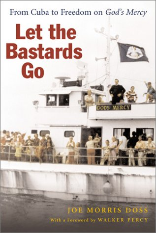 Let the Bastards Go: From Cuba to Freedom on