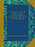 The battle of North Point, a poem commemorative of September 12th, 1814, and other poems