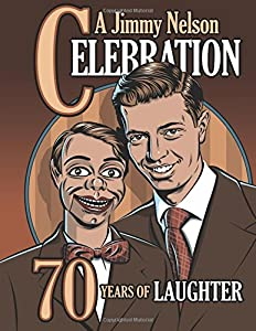 A Jimmy Nelson Celebration: 70 Years of Laughter