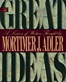 The Great Ideas: A Lexicon of Western Thought (0025005731) by Adler, Mortimer J.