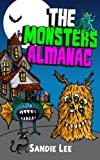 The Monsters Almanac: Silly, Spooky Monsters Not Just for Halloween