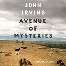 Avenue of Mysteries (       UNABRIDGED) by John Irving Narrated by Armando Duran