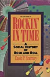 Rockin' in Time: A Social History of Rock and Roll (013775339X) by David Szatmary