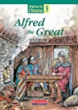 Alfred the Great (Alpha to omega)