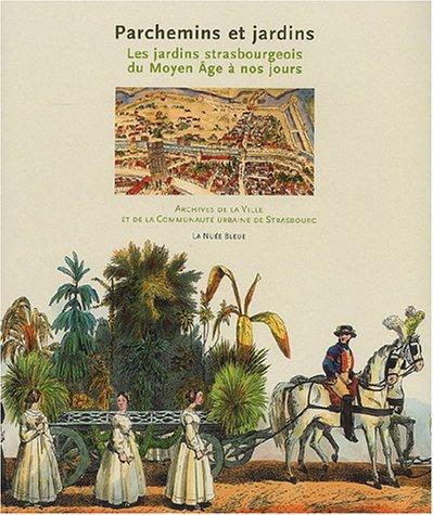 Parchemins et jardins : les jardins strasbourgeois du Moyen Age à nos jours