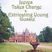 Jeeves Takes Charge & Extricating Young Gussie | [P.G. Wodehouse]