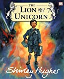 Lion and the Unicorn (0099256088) by Shirley Hughes
