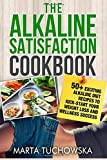 img - for The Alkaline Satisfaction Cookbook: 50+ Exciting Alkaline Diet Recipes to Kick-Start Your Weight Loss and Wellness Success and Keep Your Belly Happy! ... Recipes, Alkaline Cookbook) (Volume 2) book / textbook / text book