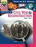 Focus On U.s. History: The Era Of The Civil War And Reconstruction:grades 7-9