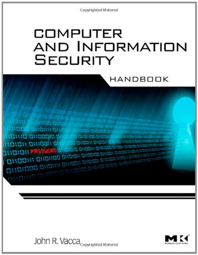 Computer and Information Security Handbook (Morgan Kaufmann Series in Computer Security)
