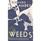 Weeds: The Story of Outlaw Plantsby Richard Mabey