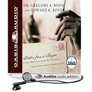 Letters from a Skeptic: A Son Wrestles With His Father's Questions About Christianity (Unabridged)