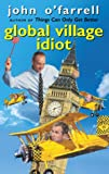 Global Village Idiot (0385602936) by O'Farrell, John