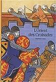 echange, troc Georges Tate - L'Orient des Croisades