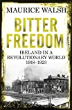 img - for Bitter Freedom: Ireland in a Revolutionary World, 1918-1923 book / textbook / text book
