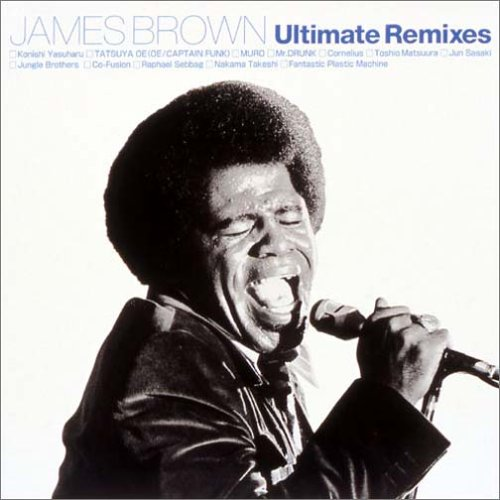 James Brown - James Brown Ultimate Remixes - Zortam Music