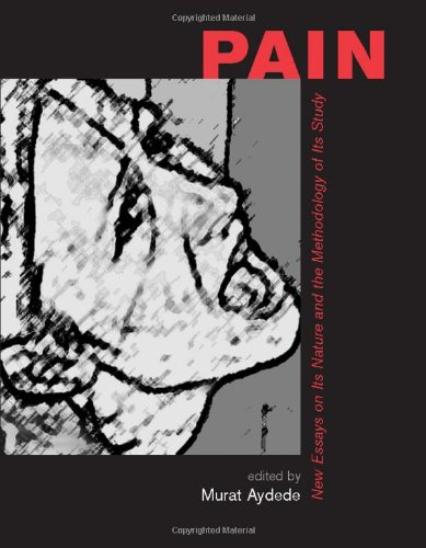 Pain: New Essays on Its Nature and the Methodology of Its Study (Bradford Books)