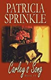 Carley's Song (1933523107) by Sprinkle, Patricia
