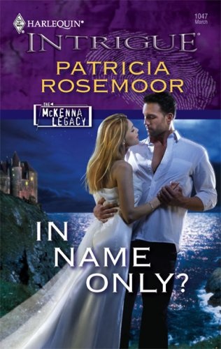 In Name Only? (Harlequin Intrigue Series), PATRICIA ROSEMOOR