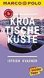 MARCO POLO Reiseführer Kroatische Küste Istrien, Kvarner: Reisen mit Insider-Tipps. Inklusive kostenloser Touren-App & Update-Service