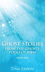 Ghost Stories from the Ghosts' Point of View