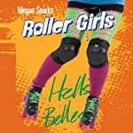 Hell's Belles: Roller Girls, Book 2 | Megan Sparks