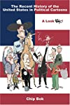 A Recent History of the United States in Political Cartoons: A Look Bok (Law, Politics, and Society)