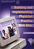 Building and Implementing Physician Practice Web Sites (1579471552) by Michael Rothschild MD