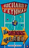 Richard P. Feynman The Meaning of it All (Allen Lane History)