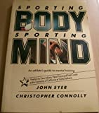 img - for Sporting Body, Sporting Mind, an Athlete's Guide to Mental Training book / textbook / text book