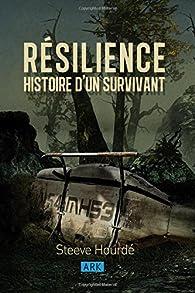 RÉSILIENCE: Histoire d'un survivant par Steeve Hourdé