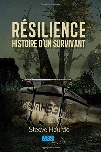 [Roman] Resilience: Histoire d'un survivant - Steeve HOURDE 51V1aZ7alpL