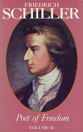 Friedrich Schiller Poet of Freedom Volume II (Friedrich Schiller Aesthetic compare prices)
